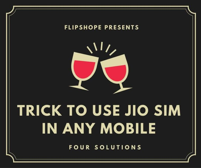 trick to use Jio Sim In All Mobiles