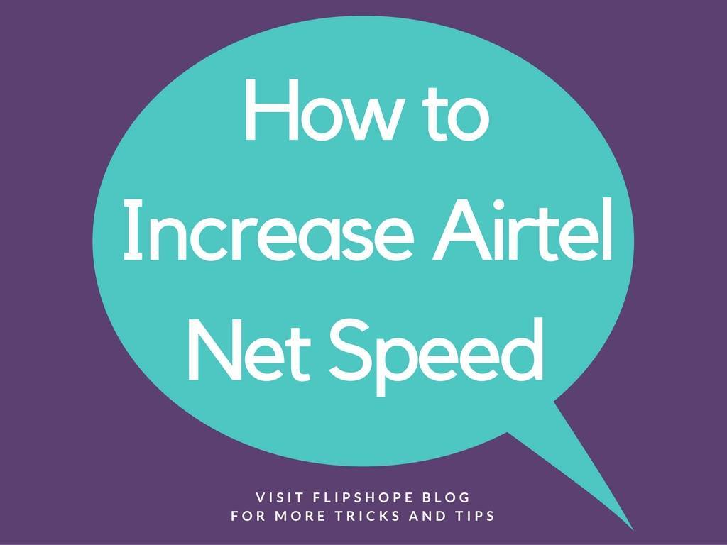 how to increase airtel net speed