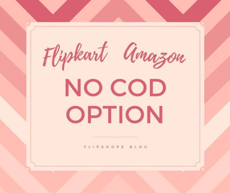 Flipkart amazon no cod option