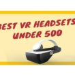 best vr headsets under 500 inr in India