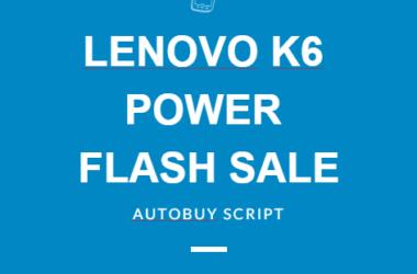 trick to buy lenovo k6 power flash sale trick autobuy script