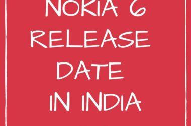 Nokia 6 Release date in India