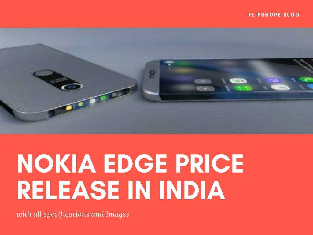 Nokia Edge Price Specifications Release Date Buy in India Online Images