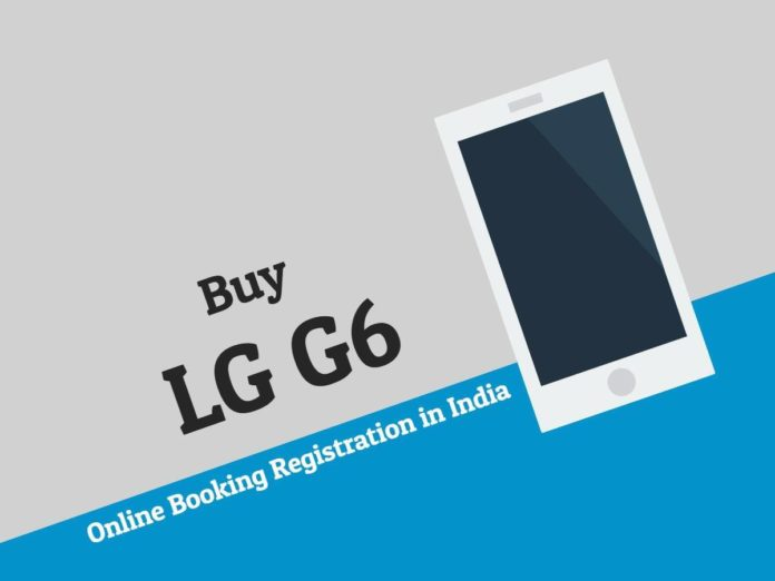 Buy LG G6 Online Booking Registration in India Amazon Flipkart Snapdeal