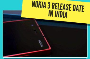 Nokia 3 Release Date in India