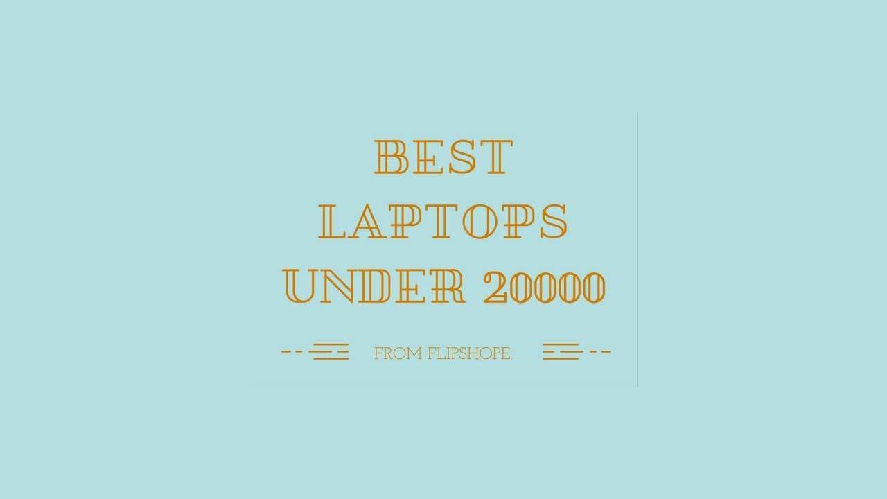 Top 10 best laptops under 20000