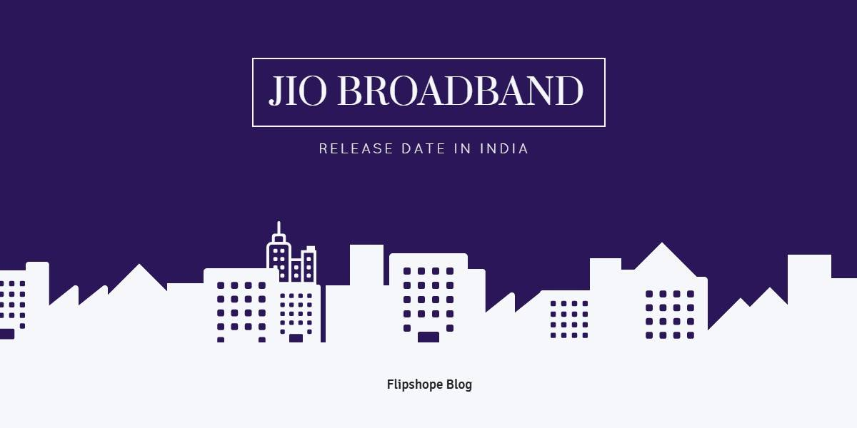 Jio Broadband Release Date in India