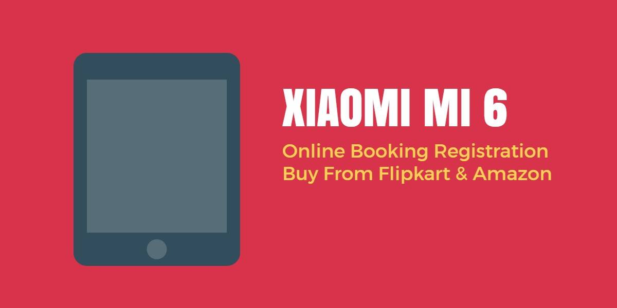 buy xiaomi mi 6 online booking Flipkart amazon in India