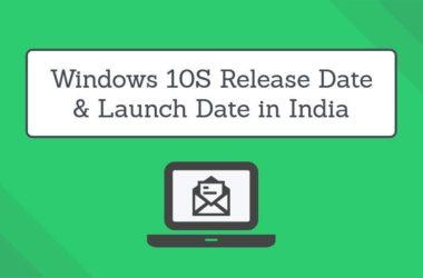 Windows 10S Release Date in India