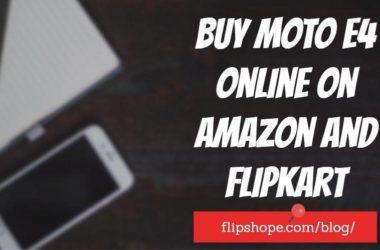 Buy Moto E4 Online on Amazon Flipkart