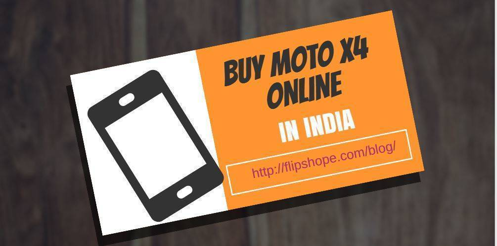Buy Moto X4 online On Amazon and Flipkart in India