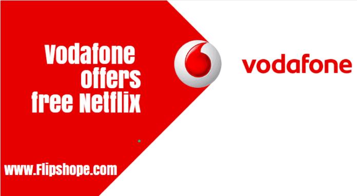 how to get Vodafone free netflix offer