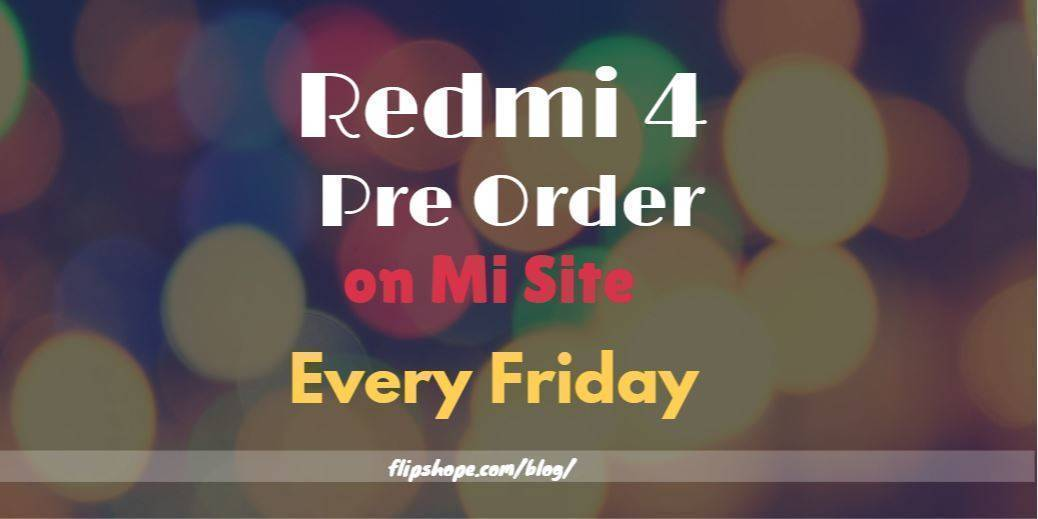 redmi 4 pre order every friday
