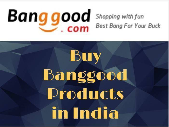 Buy Banggood Products in India