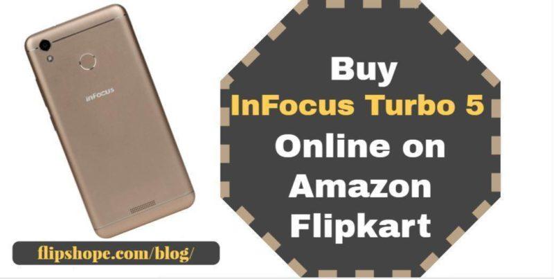 Buy InFocus Turbo 5 Online on Amazon Flipkart