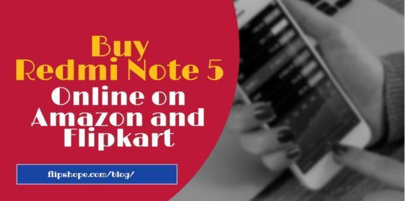 Buy Redmi Note 5 pro Online on Amazon Flipkart
