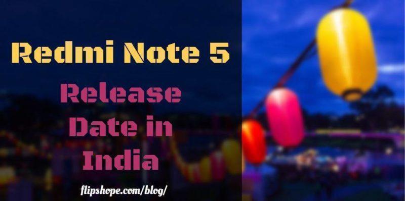 Redmi Note 5 Release Date in India