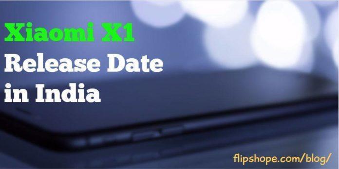 Xiaomi X1 Release Date in India