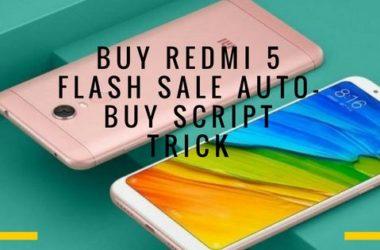 Buy Redmi 5 Flash Sale Auto-Buy Script Trick