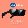 Jio Glass Features