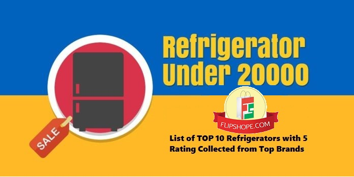 Best Refrigerator Under 20000 in India 2020