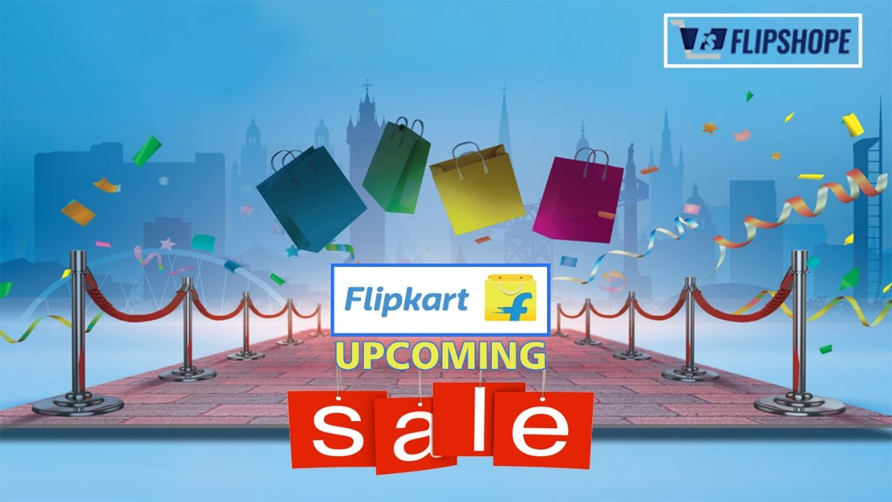 Flipkart upcoming sale dates 2021