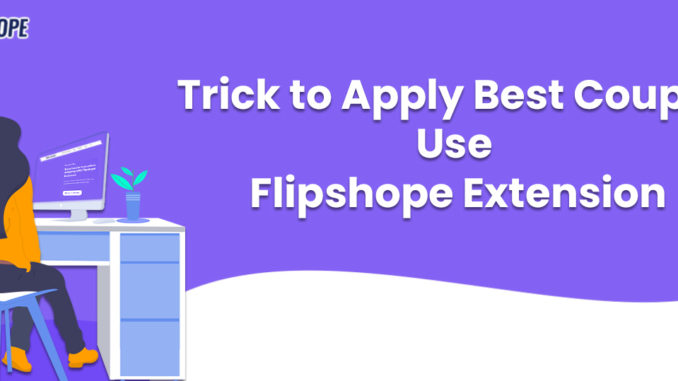 Trick to Apply Best Coupon